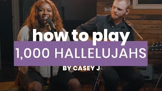 """How to play: """"1,000 Hallelujahs"""" by Casey J"""