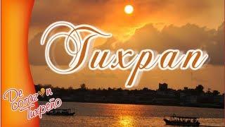 Tuxpan todo por Ti l De Corazón Tuxpeño l Turismo Cap 2