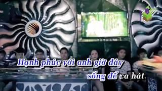 Karaoke Sống Để Hát - Lâm Chấn Huy
