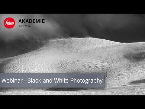 Black and White Photography - Leica Akademie Webinar