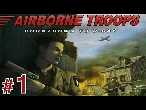 Airborne Troops: Countdown To D-Day - Mission #1 - June 1944