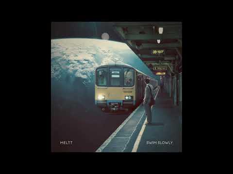 Meltt - Swim Slowly (Full Album)