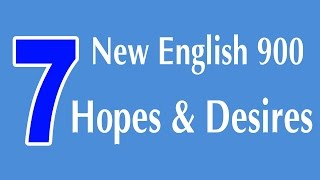 Learning English Speaking Course - New English Lesson 7 - Hopes and Dersies