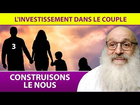 CONSTUISONS LE NOUS 3 - L'investissement dans le couple - Rav Shimon Ariche