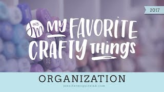 My Favorite Crafty Things 2017 -- Organization