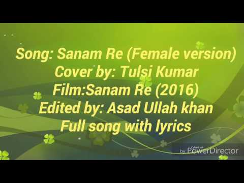 Sanam re female version