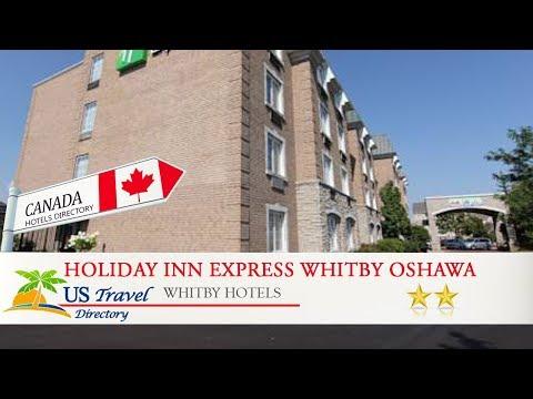 Holiday Inn Express Whitby Oshawa - Whitby Hotels, Canada