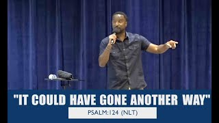 It Could have Gone Another Way | Pastor Swann