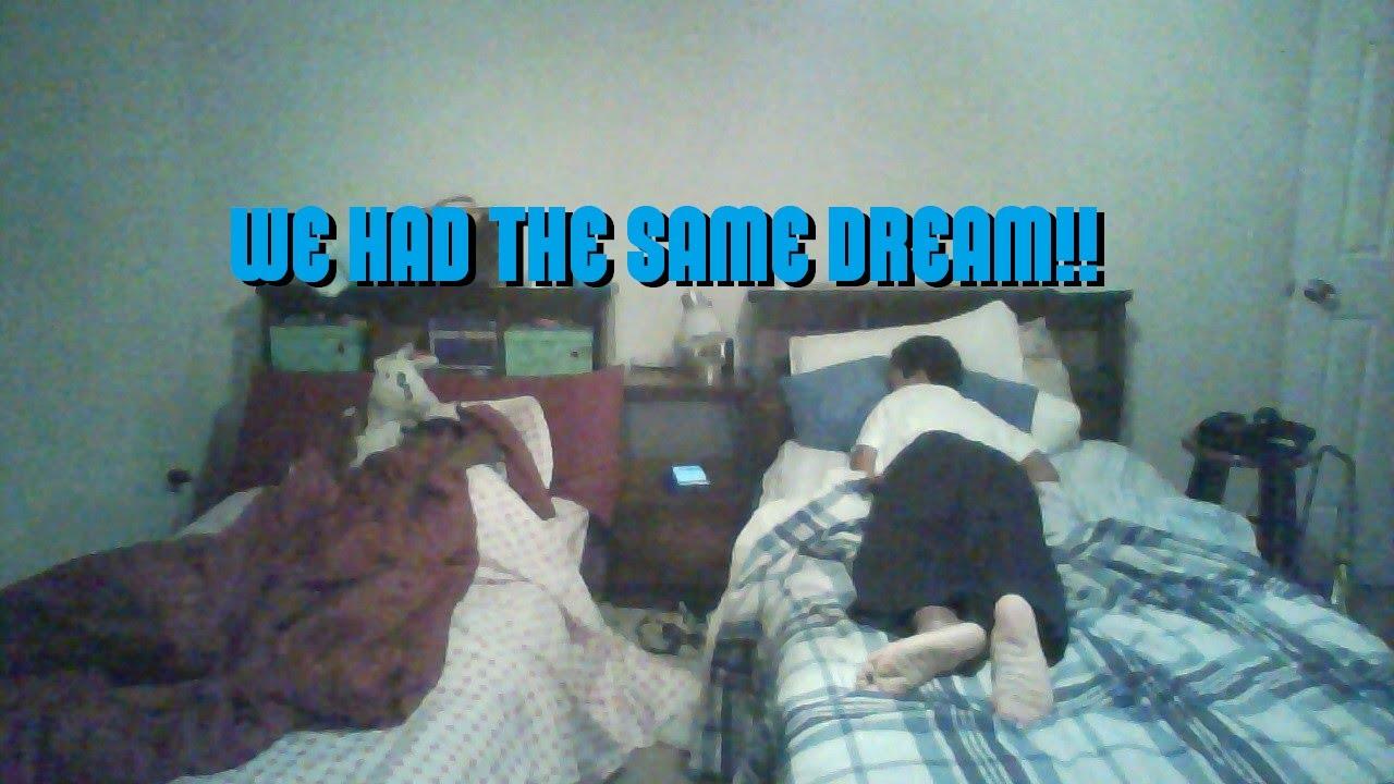 When do you dream the same dream