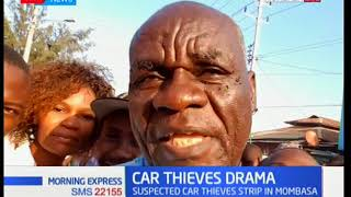 Car thieves drama: Suspected car thieves strip in Mombasa