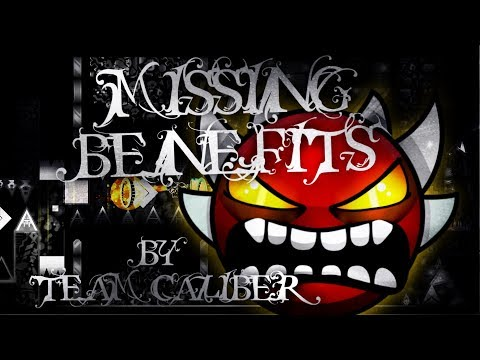 Missing Benefits by Team Caliber (Extreme Demon) | Geometry Dash
