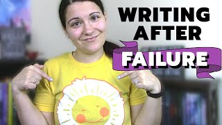Real Talk: Writing After Failure, Rejection, and the Book of Your Heart