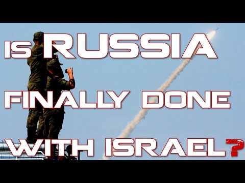 Is Russia Finally Done With Israel?