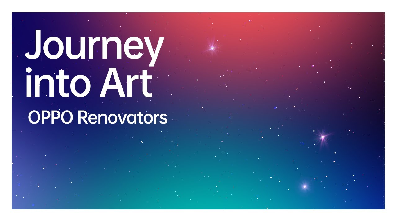 OPPO Renovators   Journey into Art