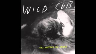 "Wild Cub - ""The Mother We Share"" (CHVRCHES Cover)"