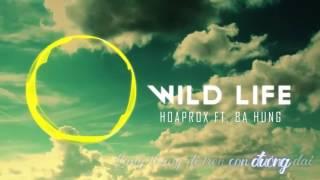 Hoaprox ft  Bá Hưng   Wild Life Lyrics Video
