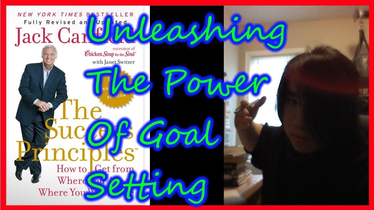 Jack Canfield The Success Principles Unleashing Goal Setting Law Of