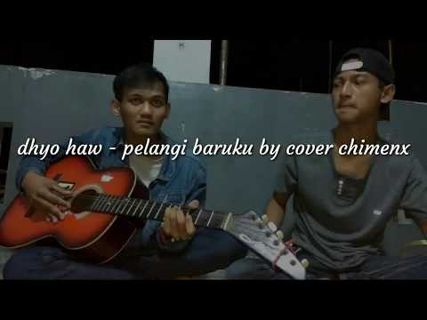 Dhyo haw- pelangi baruku cover by chimeng feat boby