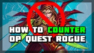 Hearthstone - How To Counter OP Quest Rogue