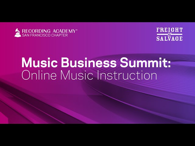 San Francisco Chapter | Music Business Summit: Online Music Instruction