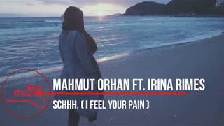 Mahmut Orhan ft. Irina Rimes - Schhh. (I Feel Your Pain)