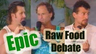 Raw Food Debate: Dr. Douglas Graham, David Wolfe, & Brian Clement (Part 1)