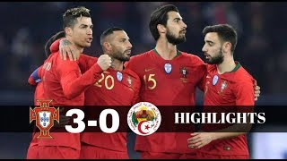 PORTOGALLO vs ALGERIA 3-0 ✔ All Goals & Highlights ✔ AMICHEVOLE 7/06/2018
