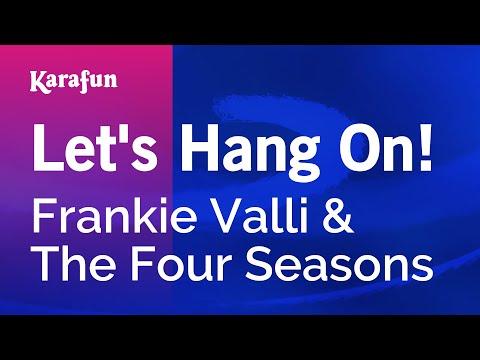Karaoke Let's Hang On! - The Four Seasons *