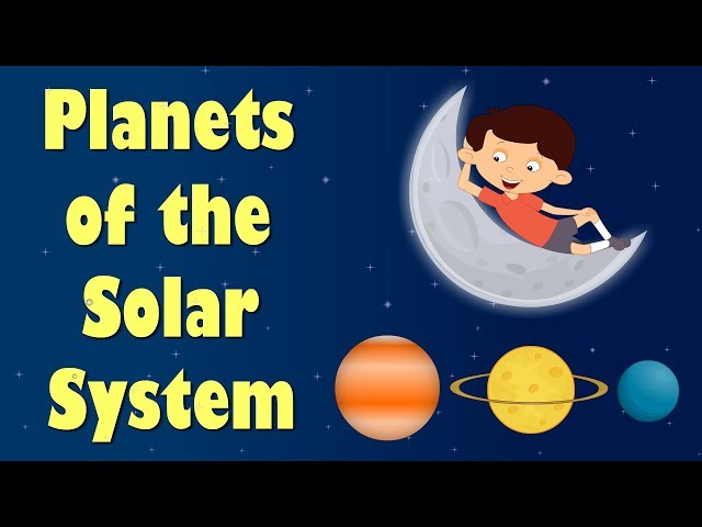 Planets of the Solar System   Videos for Kids  - Education  - Solarsystem  - Planet