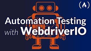 Web App Testing with WebdriverIO - Crash Course