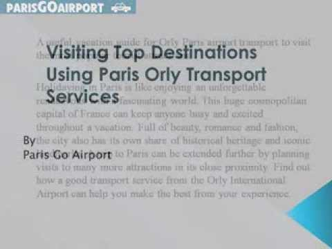 Visiting Top Destinations Using Paris Orly Transport Services