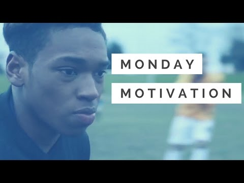 Monday Mornings: Soccer Motivational Video [2017]