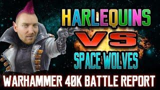 Space Wolves vs Harlequins Warhammer 40k Battle Report Ep 83