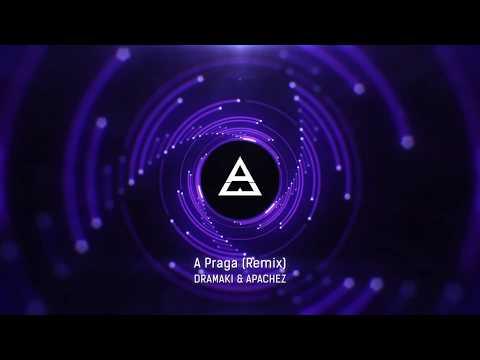 DRAMAKI & APACHEZ - A Praga (Remix)