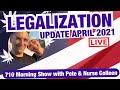 Marijuana Legalization Update: April 2021 | 710 Morning Show | April 5, 2021
