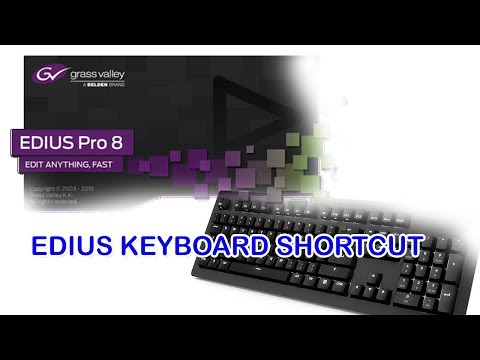EDIUS 9. 8 .7. 6 KEYBOARD SHORTCUT