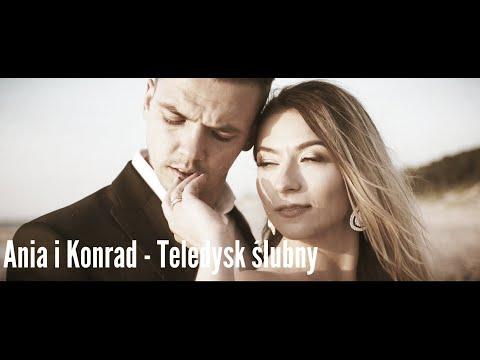 Ania i Konrad - teledysk ślubny