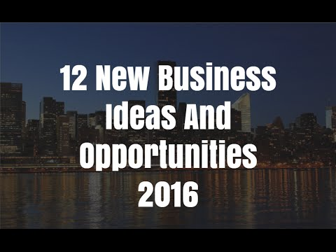 12 New Business Ideas And Opportunities 2016