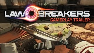 Lawbreakers Gameplay Reveal Trailer