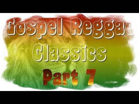 Gospel Reggae Classics Chapter 7