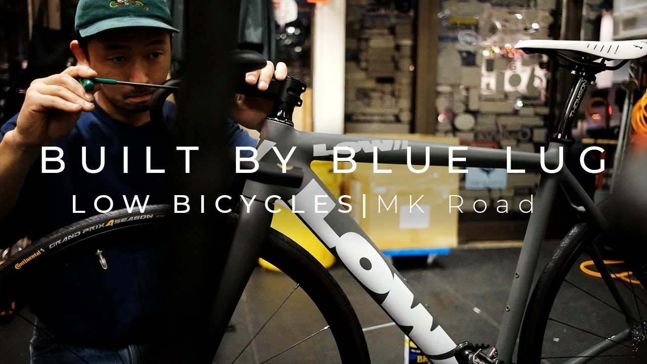 Download LOW BICYCLES MK Road BUILT BY BLUE LUG-ずっと見てられる自転車組み立て#6-