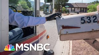 Postal Workers Union President: 'Truly Shameful' For Trump To Attack Voting By Mail | MSNBC