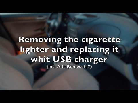 Removing The Cigarette Lighter And Replacing It Whit USB Charger In A Alfa Romeo 147 DIY