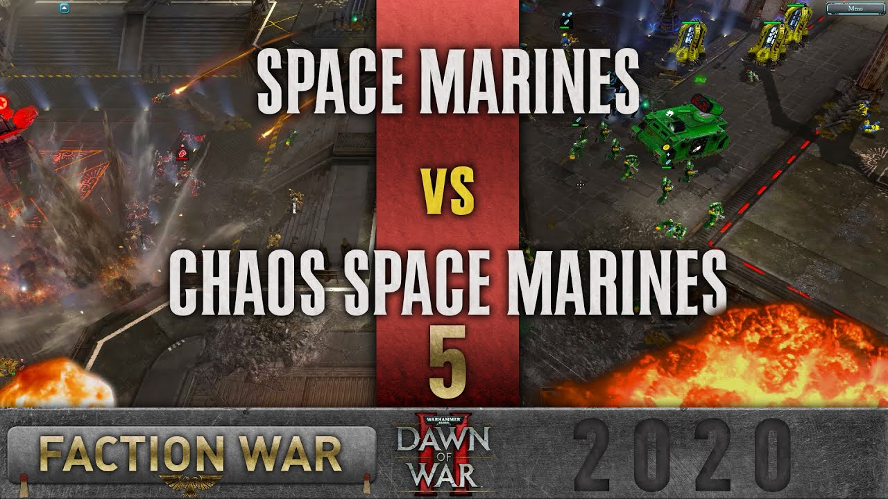 Dawn of War 2 - Faction Wars 2020 | Space Marines vs Chaos Space Marines #5