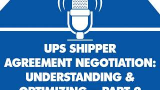 UPS Shipper Contract Negotiation - Understand and Optimize| Part 2