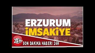 2018 Erzurum imsakiye sahur ve iftar vakti! Sabah ve Akşam ezanı saati...