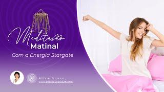 Meditação Matinal com a energia Stargate