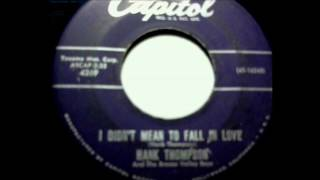 Watch Hank Thompson I Didnt Mean To Fall In Love video