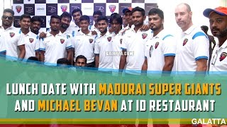 Lunch Date with Madurai Super Giants and Michael Bevan at ID Restaurant