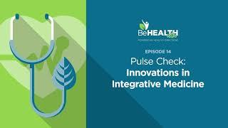 Pulse Check: Innovations in Integrative Medicine